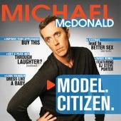 Model. Citizen. by Michael McDonald