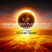 Ignition Red Planet, Vol. 3 (The Presence of Spaced Out Electronic Music) by Various Artists