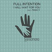 I Will Wait for You by Full Intention