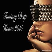 Fantasy Deep House 2015 by Various Artists
