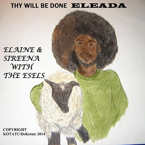 Thy Will Be Done Eleada (feat. The Esels) by Elaine