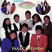 Pasa Cantando by Grupo Recuerdo
