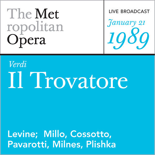 Verdi: Il Trovatore (January 21, 1989) von Metropolitan Opera