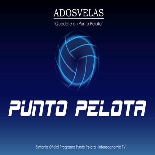 Quédate en Punto Pelota by A Dos Velas