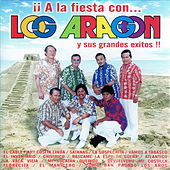 A la Fiesta Con los Aragon y Sus Grandes Exitos by Los Aragon
