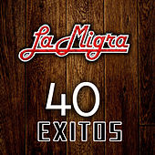 40 Exitos by La Migra