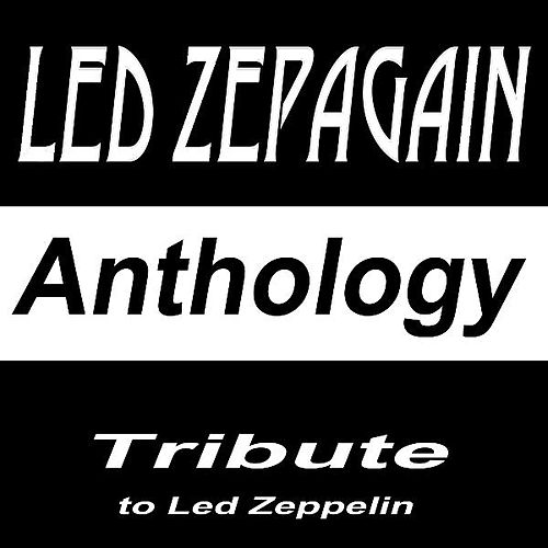 Tribute to Led Zeppelin: Anthology by Led Zepagain