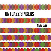 New Day by UNT Jazz Singers