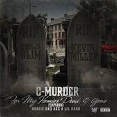 For My Homies Dead & Gone (feat. Boosie Badazz & Lil Kano) by C-Murder