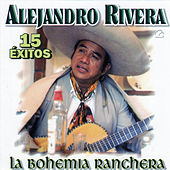 La Bohemia Ranchera by Alejandro Rivera