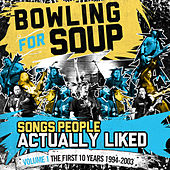 Songs People Actually Liked - Volume 1 - The First 10 Years (1994-2003) by Bowling For Soup