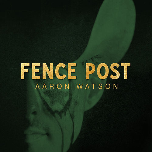 Fence Post by Aaron Watson