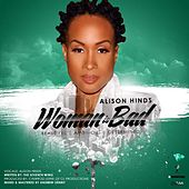 Woman Is Bad by Alison Hinds