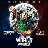 Make the World Go Around (feat. Shy Glizzy) by Young Dolph