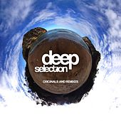Deep Selection (Originals & Remixes) by Various Artists