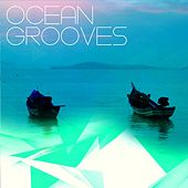 Ocean Grooves (Chilllout Tunes Del Mar) by Various Artists