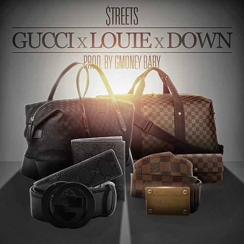Gucci Louie Down by Streets