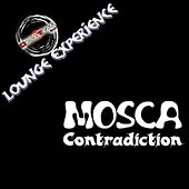 Contradiction (Lounge Experience) by Mosca