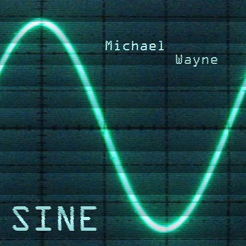 Sine by Michael Wayne
