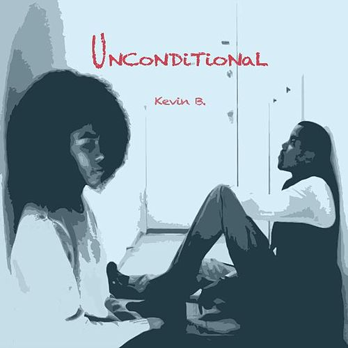 Unconditional (feat. Tone Jonez) by Kevin B.
