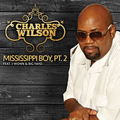 Mississippi Boy, Pt. 2 (feat. J-Wonn & Big Yayo) by Charles Wilson