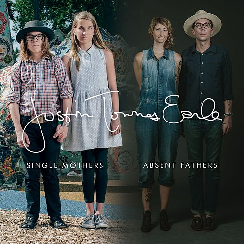 Single Mothers and Absent Fathers by Justin Townes Earle