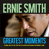 Greatest Moments Of by Ernie Smith