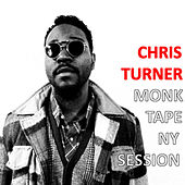 The Monk Tape (NY Session) - EP by Chris Turner