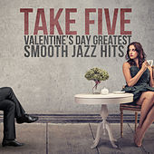 Take Five: Valentine's Day Greatest Smooth Jazz Hits by Various Artists