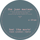 Feel Like Movin' (Remixes) by The Juan MacLean