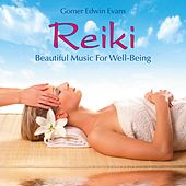 Reiki: Beautiful Music for Well-Being by Gomer Edwin Evans