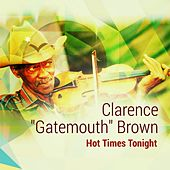 Hot Times Tonight by Clarence
