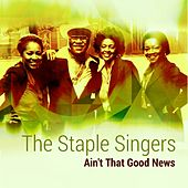 Ain't That Good News by The Staple Singers