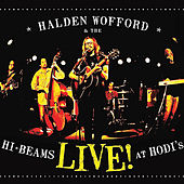 Live! at Hodi's by Halden Wofford and the Hi-Beams