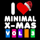 I Love Minimal X-Mas, Vol. 3 by Various Artists