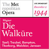 Wagner: Die Walkure (December 2, 1944) by Richard Wagner
