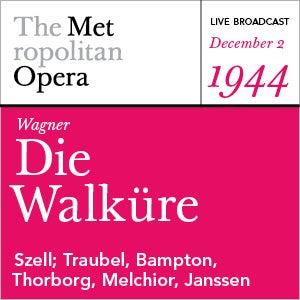 Wagner: Die Walkure (December 2, 1944) by Richard Wagner