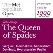 Tchaikovsky: The Queen of Spades (April 10, 1999) by Pyotr Ilyich Tchaikovsky