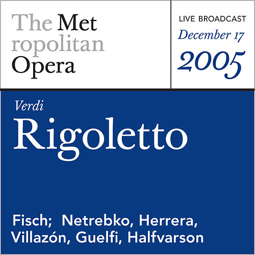 Verdi: Rigoletto (December 17, 2005) by Metropolitan Opera