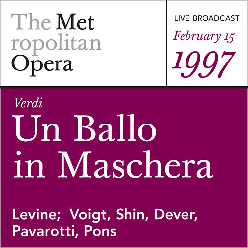 Verdi: Un Ballo in Maschera (February 15, 1997) by Metropolitan Opera