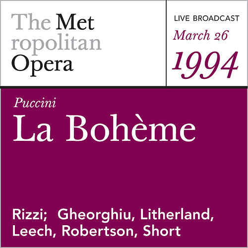 Puccini: La Bohème (March 26, 1994) by Metropolitan Opera