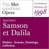 Saint-Saens: Samson et Dalila (February 28, 1998) by Camille Saint-Saëns