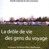 La Drôle De Vie Des Gens Du Voyage by Maximilien Mathevon