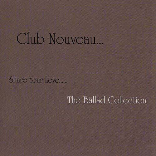 Share Your Love by Club Nouveau