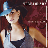 In My Next Life by Terri Clark