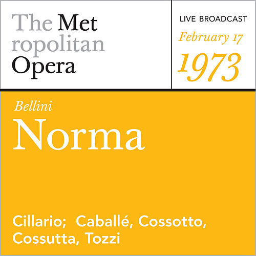 Bellini: Norma (February 17, 1973) by Vincenzo Bellini