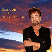 Brandon & The Outpost Band by Brandon