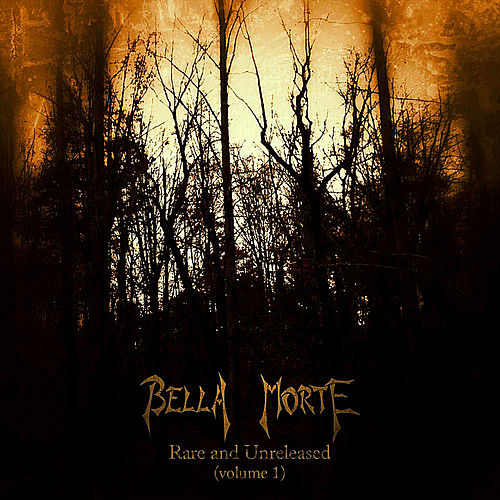 Rare and Unreleased, Vol. 1 by Bella Morte