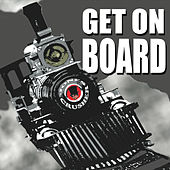 Get On Board by Jones Crusher