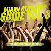 Miami Clubbing Guide, Vol. 3 by Various Artists